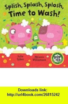 Splish, Splash, Splosh, Time to Wash (Cluck a Moodle Farm) (9780340989005) Julie Sykes , ISBN-10: 0340989009  , ISBN-13: 978-0340989005 ,  , tutorials , pdf , ebook , torrent , downloads , rapidshare , filesonic , hotfile , megaupload , fileserve