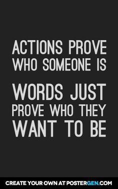 Print Actions prove who someone is. Words just prove who they want to be.Actions prove who someone is. Words just prove who they want to be. Life Quotes Love, Wisdom Quotes, True Quotes, Great Quotes, Motivational Quotes, Inspirational Quotes, Let Me Love You Quotes, Super Quotes, Showing Love Quotes