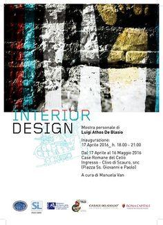INTERIOR DESIGN , INTERIOR DESIGN Mostra Personale di Luigi Athos De Blasio Inaugurazione 17 Aprile 2016_h 18.00 - 21.00  Per Interior design si intende la progetta...
