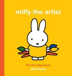 Collins Booksellers - Miffy the Artist: Lift-the-Flap Book by Dick Bruna, 9781849763950. Buy this book online.