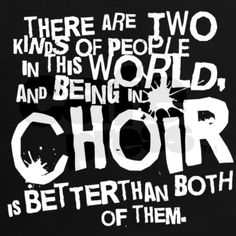 Being In choir is better