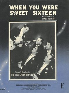 WHEN YOU WERE SWEET SIXTEEN - JAMES THORNTON - THE FIVE SMITH BROTHERS MUSIKNOTE