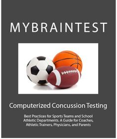 Baseline Concussion Testing Guide for Sports Teams and School Athletic Departments. A Guide for Coaches, Athletic Trainers, Physicians, and Parents. #sports #brain #health sports medicine, healthcare, soccer sports medicine