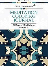 """""""Meditation Coloring Journal: 31 Days of Mindfulness, Volume 5"""" takes coloring to a higher level, as a form of mindfulness that can be used to ease into meditation and manifest goals. (by Amara Honeck)"""
