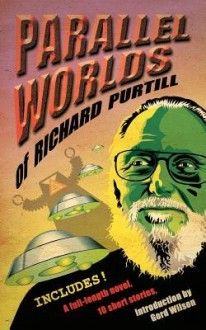 Parallel Worlds of Richard Purtill: Fantasy and Science Fiction - Philosopher and scholar, Richard Purtill, writes stories that are deeper and more engaging than most.