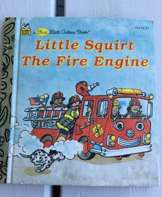 vintage Little Golden Book, Little Squirt The Fire Engine by Catherine Kenworthy, 1995 edition by MotherMuse on Etsy
