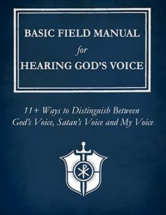 Basic Field Manual for Hearing God's Voice: 11+ Ways to D...