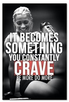 It becomes something you constantly crave. Be more. Do more. #fitness #motivation #quote