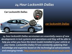 Car Locksmith Dallas  http://toprated-locksmith-service-24hr.com/  - 24-hour locksmith Dallas servicemen are essentially aware of new developments in lock systems and operations and they will be able to help you when you have the latest model installed in your vehicle or your home. Locksmiths Dallas TX are constantly updating their knowledge and expertise based on the technological advancements and emerging trends.