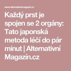 Každý prst je spojen se 2 orgány: Tato japonská metoda léčí do pár minut | Alternativní Magazín.cz Nordic Interior, Medical, Horoscope