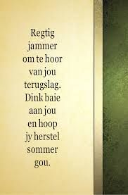 word gou gesond - Google Search Afrikaanse Quotes, Get Well Wishes, Get Well Soon, Life Quotes, Messages, Humor, Words, Google Search, Sisters