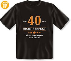 T-Shirt mit Urkunde - 40 Jahre - Nicht perfekt aber verdammt nah dran - lustiges Sprüche Shirt als Geschenk zum vierzigsten Geburtstag - NEU mit gratis Zertifikat! (*Partner-Link)