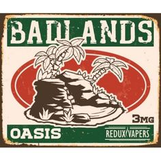 Badlands E-Juice › Oasis Escape the harsh desert and delight in this heavenly lime that will bring your taste buds back to life.  #ejuice #vapejuice #canadianvapers #MacVapes