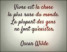 Et c'est Oscar Wilde qui le dit ! Oscar Wilde, Words Quotes, Wise Words, Life Quotes, French Quotes, Visual Statements, Positive Mind, Sweet Words, Beautiful Words