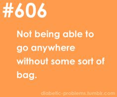 Diabetic problems. God how I'd love to leave my bag in the car!!