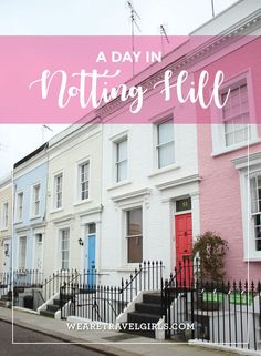 A DAY IN NOTTING HILL. A visit to London is not complete without a little wandering through one of the most colorful boroughs in the capital, Notting Hill. Of course there is the classic Portobello Road Market and searching for the infamous blue door, but there's also gorgeous candy colored houses and the most delicious foodie spots. By Caroline Bernthal for http://WeAreTravelGirls.com