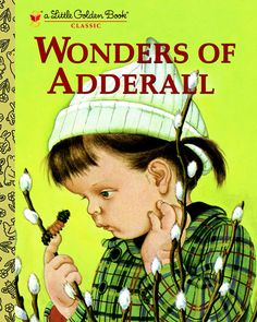 Wonders of Adderall ~ inappropriately bad children's book covers