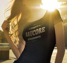 Das neue Baucore.com Promo-Shirt für Damen http://www.baucore.com/