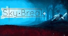 Sky Break PC Game Free Download! Free Download Action-Adventure Sci-Fi Survival Video Game! http://www.videogamesnest.com/2016/10/sky-break-pc-game-free-download.html #SkyBreak #games #videogames #gaming #pcgames #pcgaming #actiongames #rpg #indiegames #survival