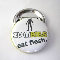 Photo Pinback Button | Badge : Zombies Eat Flesh