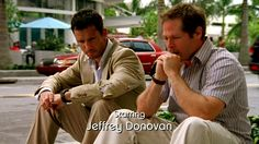 "Starring Jeffrey Donovan, Burn Notice ""Do No Harm"" Season 2, Episode 10, 2009."