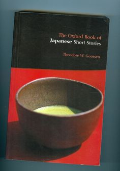 Oxford Book of Japanese Short Stories by Theodore W Goossen Paperback Book