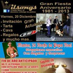 Fechas Diciembre 20 Discoteca Wilsongs 21 Santa Lucía Pueblo 27 Discoteca Wilsongs 28 Discoteca Azuca 57(Vecindario) 31 Valverde (El Hierro)