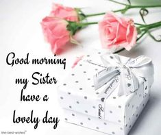 good-morning-sister-have-a-lovely-day Good Morning Darling Images, Good Morning Sister Images, Good Morning Honey, Good Morning Saturday, Good Morning Texts, Good Morning Picture, Good Morning Messages, Good Morning Greetings, Good Morning Wishes