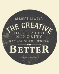 The Creative - Quote by Martin Luther King Jr