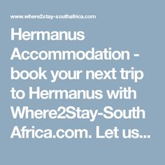 Where to stay in Hermanus. Self Catering accommodation in Hermanus. Bed and Breakfast places to stay in Hermanus. Hermanus Hotels in South Africa. Bed And Breakfast, Catering, Good Things, Let It Be, Books, Libros, Catering Business, Gastronomia, Book