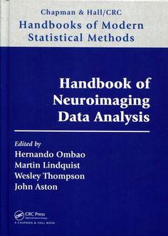 Handbook of neuroimaging data analysis / edited by Hernando      Ombao...[et al.].-- Boca Raton : Chapman & Hall; CRC Press, cop.      2017. Ver localización en la Biblioteca de la ULL: http://absysnetweb.bbtk.ull.es/cgi-bin/abnetopac01?TITN=559090