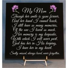 There is no one quite like a Mom.  She is your best friend and greatest fan throughout life.  This beautiful black granite memorial will be a lasting tribute to her love and beauty.    Easel sold separately.