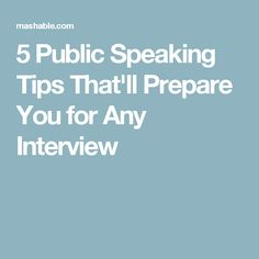 5 Public Speaking Tips That'll Prepare You for Any Interview