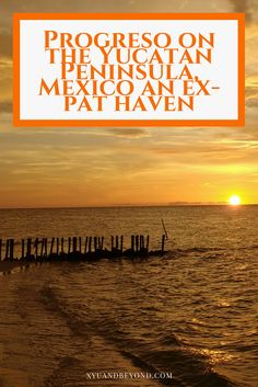 Progreso on the Emerald Coast of the Yucatan is a perfect place for ex-pats, retirees and escapees from the cold. via @https://www.pinterest.com/xyuandbeyond/