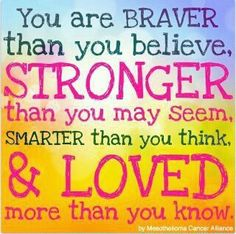 You are braver than you believe... This is an awesome reminder!