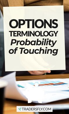 Options Trading - Check out this beginners' guide on how to trade options by knowing more about the Probability of Touching!