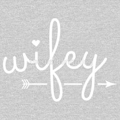 Wifey Tee - the perfect gift for yourself, or for your bff.