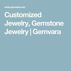 Customized Jewelry, Gemstone Jewelry | Gemvara