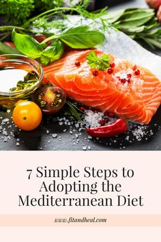 7 Simple Steps to Adopting the Mediterranean Diet and Getting Rid of Excess Body Fat
