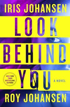 Look behind you / Iris Johansen and Roy Johansen.  Follow this link to get your name on the holds list for our copy!