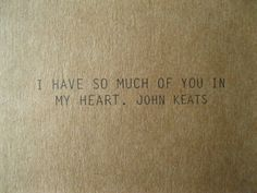 Keats knew his onions (and hearts). Love you Peter! The Words, Cool Words, Great Quotes, Quotes To Live By, Me Quotes, Inspirational Quotes, Poetry Quotes, Hurt Quotes, Famous Quotes