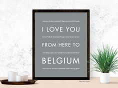 I Love You From Here To BELGIUM art print