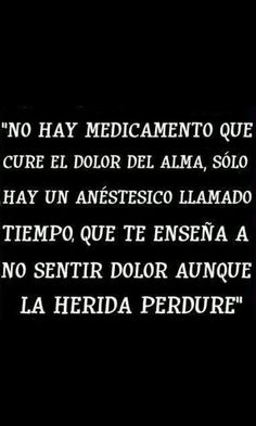 No ahy medicina The Words, More Than Words, Sad Quotes, Book Quotes, Life Quotes, Inspirational Quotes, Quotes En Espanol, Spanish Quotes, Spanish Memes