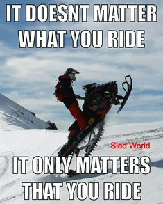 YES!!!!! I don't care who you are or where you come from or how old or what brand your sled is, the only question is.....can you dangle?