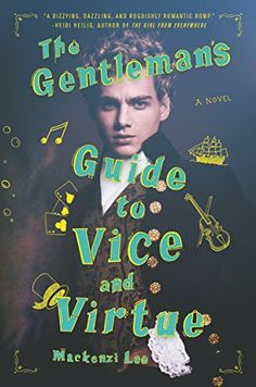 Top books for teens to read this year, including The Gentleman's Guide to Vice and Virtue by Mackenzi Lee. This list is filled with young adult beach reads!