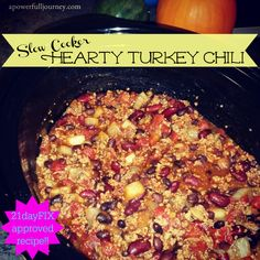 Hearty and Healthy Turkey Chili ~ 21 Day Fix Approved ~ Quick and Easy Recipe a power full journey: Slow Cooker Hearty Chili