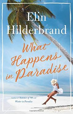What Happens in Paradise by Elin Hilderbrand - Books Search Engine Great Books, New Books, Books To Read, Reading Books, Reading Lists, Reading Record, Elin Hilderbrand Books, Secret Life, Romance Novels