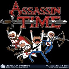 Finn: Hey Jake! What time is it?  Jake: It's assassination time!!