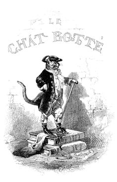 """Illustration from Puss in Boots (édition L. Curmer), 1843. The story (""""Le Maistre Chat, ou Le Chat Botté"""") was originally written in French by Charles Perrault (1628-1703)"""