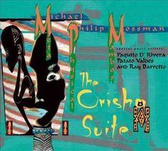 Michael Philip Mossman - Orisha Suite